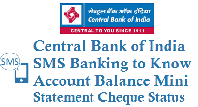 Central Bank of India SMS Banking Balance Mini Statement Cheque Status SMS Alerts