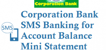 Corporation Bank SMS Banking to Know Account Balance Mini Statement Cheque Book Status and Other Details