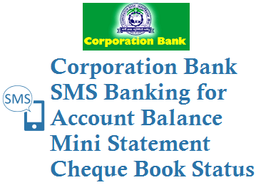 Corporation Bank SMS Banking to Know Account Balance Mini Statement Cheque Book Status