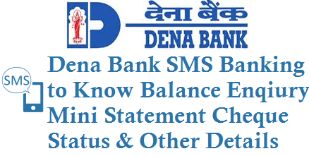 Dena Bank SMS Banking Balance Enqiury Mini Statement Cheque Status
