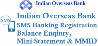 Indian Overseas Bank SMS Banking Registration Balance Enqiury Mini Statement and Get MMID