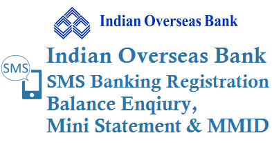 Indian Overseas Bank SMS Banking Registration Balance Enqiury Mini Statement