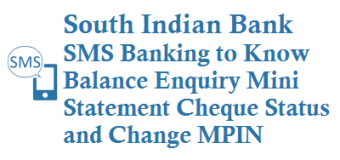 South Indian Bank SMS Banking to Know Balance Enquiry Mini Statement Cheque Status Change MPIN