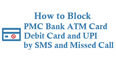 How to Block PMC Bank ATM Card Debit Card and UPI by SMS and Missed call
