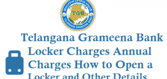 Telangana Grameena Bank Locker Charges Annual Charges How to Open a Locker in TGB and Other Details