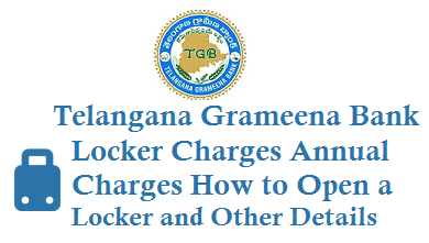 Telangana Grameena Bank Locker Charges TGB Annual Charges How to Open a Locker lost locker keys details