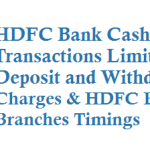 HDFC Bank Cash Transactions Limit for Deposit Withdrawal in Branches and Charges HDFC Bank Branches Timings