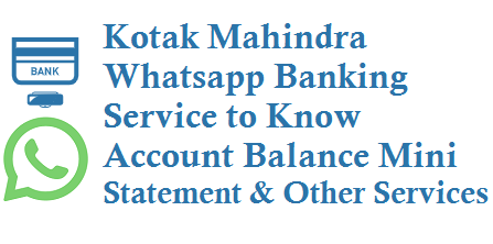 Kotak Mahindra Whatsapp Banking Activation and to Know Account Balance Mini Statement