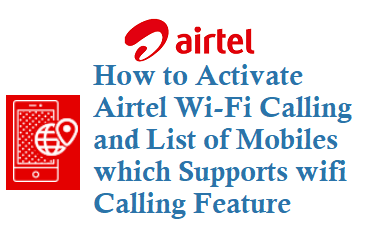 How to Activate Airtel Wi-Fi Calling Handsets supports Wifi Calling Benfits Charges
