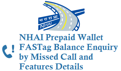 NHAI Prepaid Wallet FASTag Balance Enquiry by Missed Call number is 8884333331