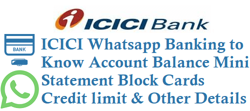 ICICI Whatsapp Banking 9324953001 to know Account Balance Mini Statement Block Cards