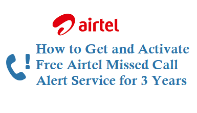 How to Get Free Airtel Missed Call Alert Service for 3 Years