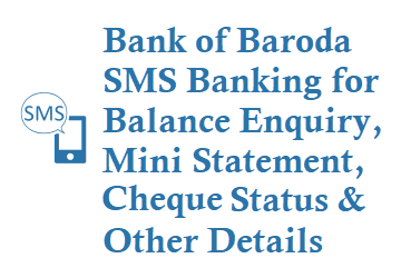 Bank of Baroda SMS Banking 8422009988 for Balance Enquiry Mini Statement