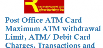 Post Office ATM Card Maximum ATM withdrawal Limit Charges Transactions and Other Complete Details