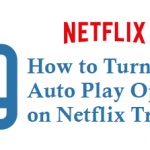How to Turn Off Auto Play on Netflix Trailers