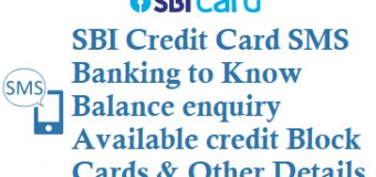 SBI Credit Card SMS Banking to Know Balance Enquiry Available Credit Block Cards and Other Details