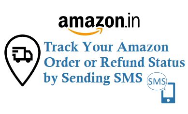 Track Amazon Order Refund Status by sms 7710000222