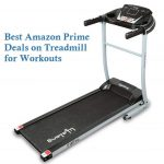 Best Amazon Prime Deals on Treadmill for Workouts