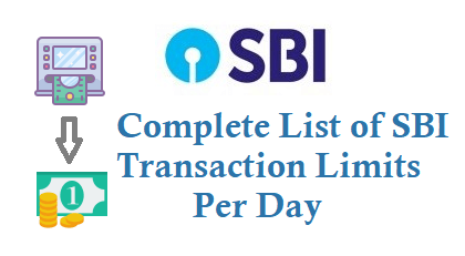 Complete List of SBI Transaction Limits Per Day