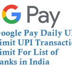 Google Pay Daily Limit For List of Banks in India