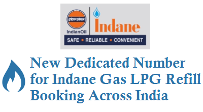 New Dedicated Number for Indane Gas LPG Refill Booking 7718955555