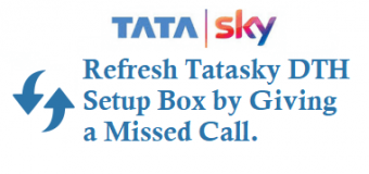 Refresh Tatasky DTH Setup Box by Giving a Missed Call