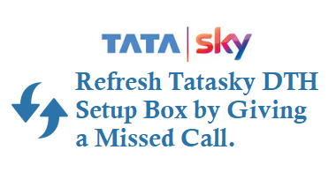 Refresh Tatasky Account Giving a Missed Call to 9040590405