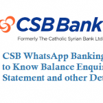 CSB WhatsApp Banking Service to Know Balance Enquiry Mini Statement and other Details