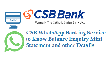 CSB WhatsApp Banking Service Activation 9702988880 to Know Balance Enquiry Mini Statement