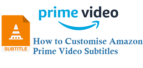 How to Customise Amazon Prime Video Subtitles