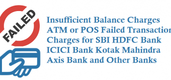 ATM or POS Failed Transaction Charges for SBI HDFC Bank ICICI Bank Kotak Mahindra Axis Bank and Other Banks