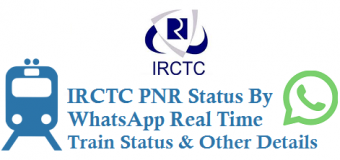 IRCTC PNR Status By WhatsApp Real Time Train Status and Other Details