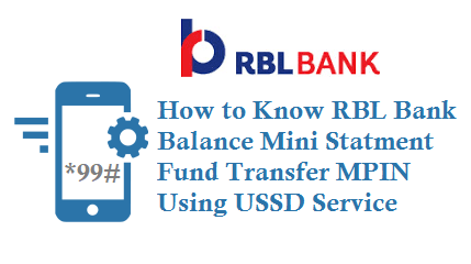 RBL Bank USSD Service *99*79# for Balance Mini Statment Fund Transfer and MPIN