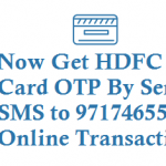 Now Get HDFC Credit Card OTP By Sending SMS to 9717465555