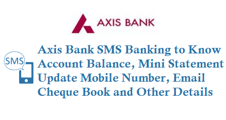 Axis Bank SMS Banking to Know Account Balance Mini Statement details 8691000002 56161600