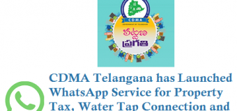 CDMA Telangana has Launched WhatsApp Service for Property Tax, Water Tap Connection