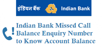 Indian Bank Missed Call Balance Enquiry Number to Know Account Balance Details