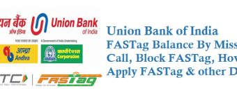 Union Bank of India FASTag Balance By Missed Call Block and Other Details